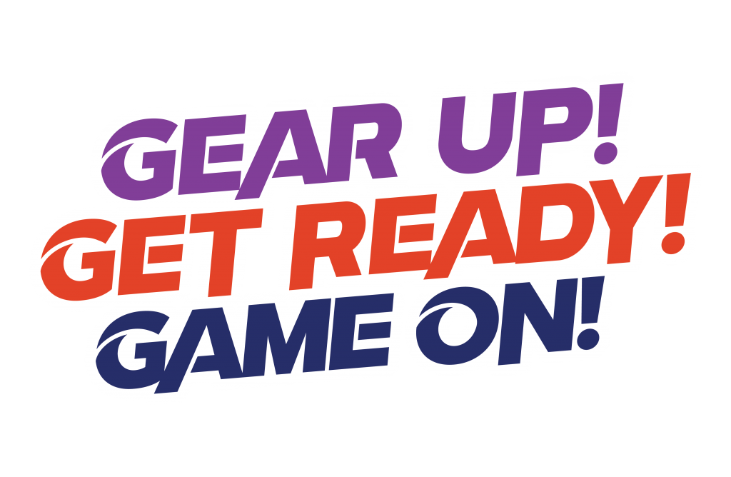 Gear up, Get ready, Game on!